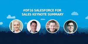 Sales Keynote Summary Dreamforce 2016 Salesforce Thinqloud
