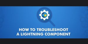 How to troubleshoot Lightning components