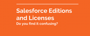 Salesforce Editions and Licenses